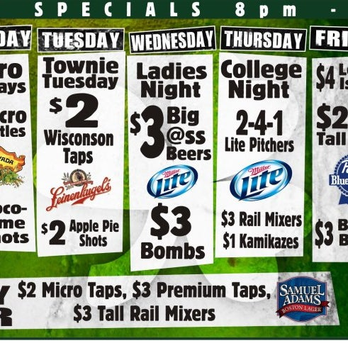 Great deals every day of the week. Great atmosphere for the students at Marquette University. They always have different events going on whether in celebration for St. Patrick's Day or $1 Jello Shots