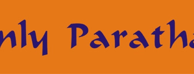 Only Parathas is one of Must-Visit Place for YummyLicious Food!!.