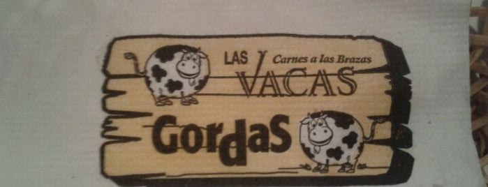 Las Vacas Gordas is one of Restaurants.
