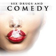 Sex, Drugs, and Comedy