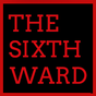 The Sixth Ward